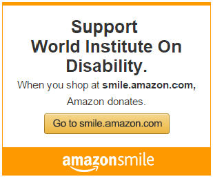 "Link to Amazon Smile; image of Amazon Smile icon which reads: ""Support World Institute on Disability."""