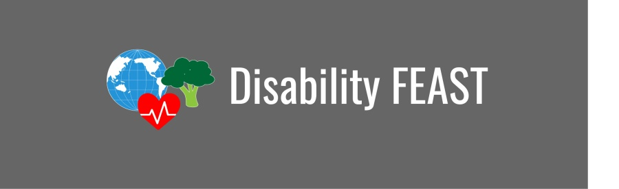 Disability FEAST banner; graphic of blue world, red heart, and green broccoli on gray background.