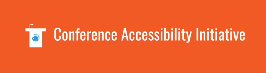 Conference Accessibility Initiative banner. Icon of podium with a WID world.