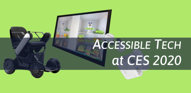 Text overlay: Accessible Tech at CES 2020. Image: Self-driving wheelchair, smart refrigerator, and hearing aids.