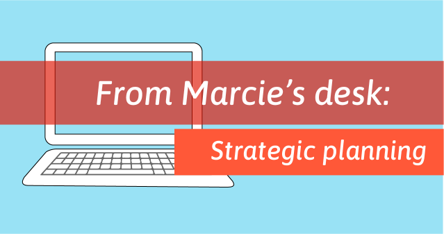 Laptop with text overlay: From Marcie's Desk: Strategic Planning