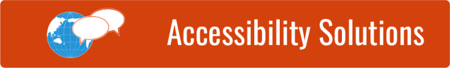 Link to Accessibility Solutions page; WID globe with two chat bubble icons over a dark orange background.