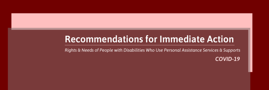 Text overlay - recommendations for immediate action: rights and needs of people with disabilities who use personal assistance services & supports, COVID-19