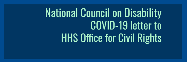 Mint green text on deep blue background, reads: National Council on Disability COVID-19 letter to HHS Office for Civil Rights