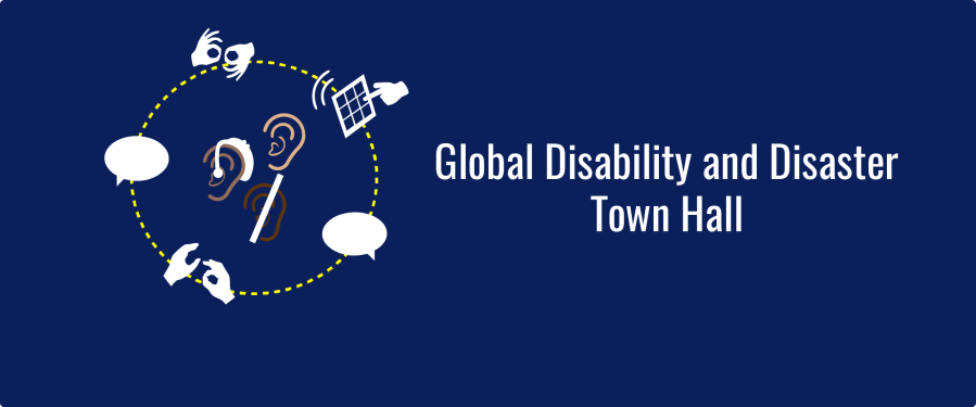 Text overlay: Global Disability and Disaster Town Hall. 3 ears, one with a hearing aid and one with Deaf symbol, surrounded by yellow dotted line circle. Communication symbols (speech bubbles, signing hands, and communication board) surround the circle.
