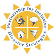 Logo for The Partnership for Inclusive Disaster Strategies. Yellow sun with hurricane, earthquake, tornado, and storm cloud icons inside.
